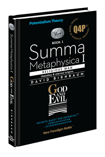 David Birnbaum Summa Metaphysica Philosophy Theory Summa Metaphysica Books: Cover: God And Evil. See also David Birnbaum Quest for Potential, Theory of Everything metaphysics Unifying Science & Religion.